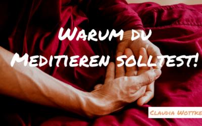 Warum du meditieren solltest!