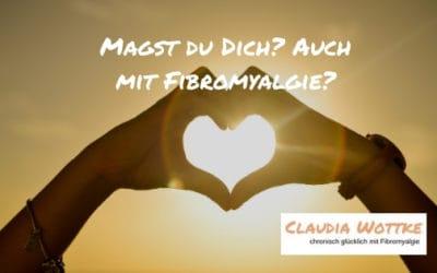 Magst du dich? Auch mit Fibromyalgie?